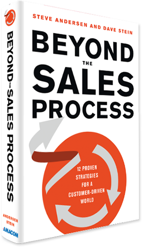 Beyond the Sales Process by Steve Andersen and Dave Stein